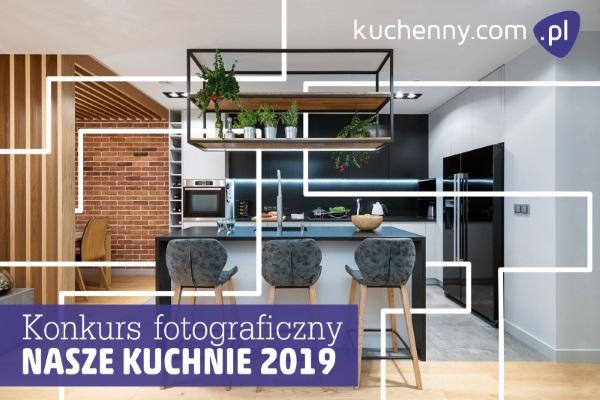 Konkurs fotograficzny Nasze kuchnie 2019 - VII edycja