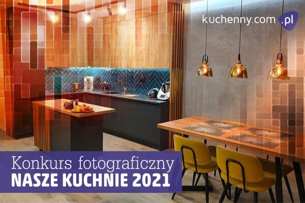 Konkurs fotograficzny Nasze kuchnie 2021 - IX edycja