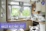 Konkurs fotograficzny Nasze kuchnie 2017 - V edycja
